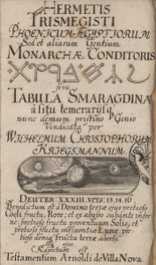 The Emerald Tablet, a key text of Western Alchemy, in a 17th-century edition, from Wikipedia